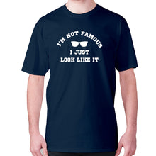 Load image into Gallery viewer, I'm not famous, I just look like it - men's premium t-shirt - Navy / S - Graphic Gear