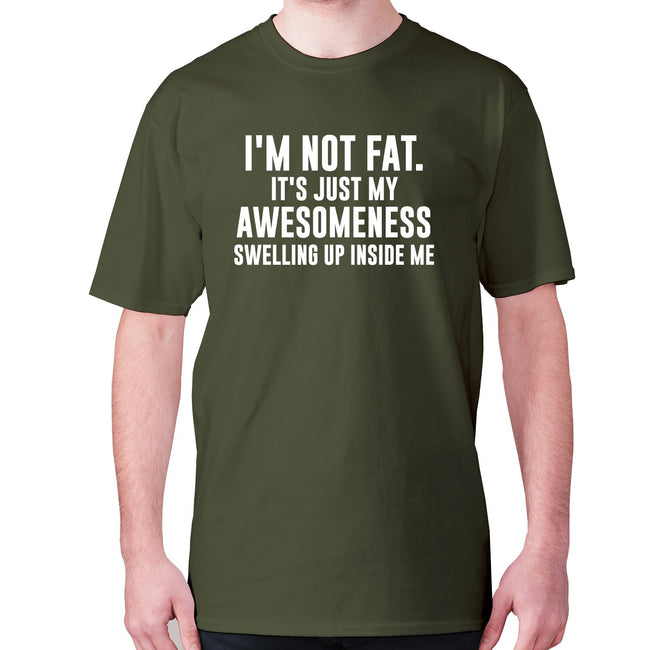 I'm not fat. It's just my awesomeness swelling up inside me - men's premium t-shirt - Graphic Gear