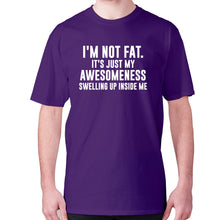 Load image into Gallery viewer, I'm not fat. It's just my awesomeness swelling up inside me - men's premium t-shirt - Purple / S - Graphic Gear