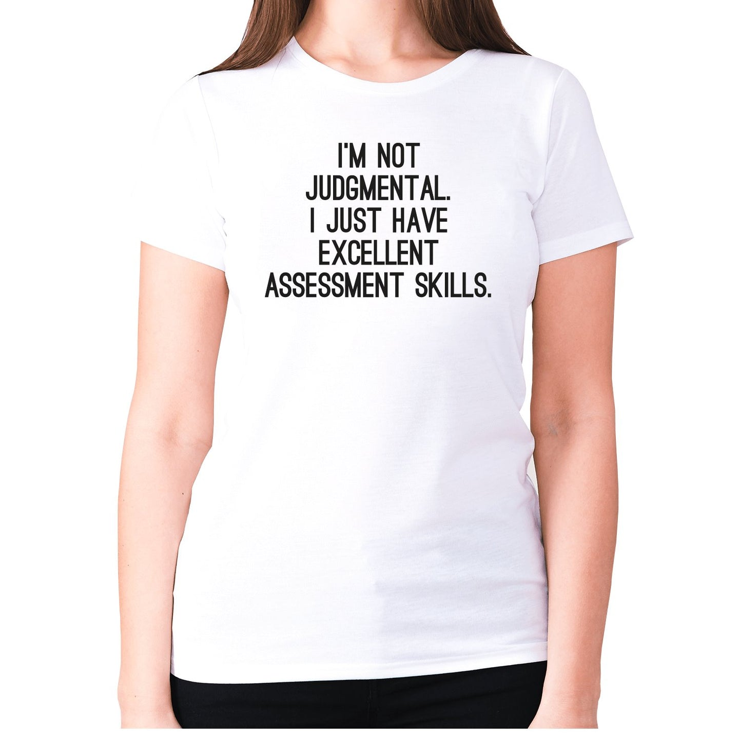 I'm not judgmental. I just have excellent assessment skills - women's premium t-shirt - White / S - Graphic Gear