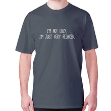 Load image into Gallery viewer, I'm not lazy, I'm just very relaxed - men's premium t-shirt - Charcoal / S - Graphic Gear