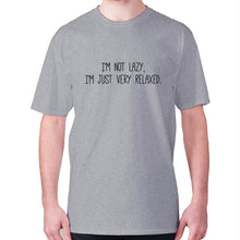 Load image into Gallery viewer, I'm not lazy, I'm just very relaxed - men's premium t-shirt - Grey / S - Graphic Gear