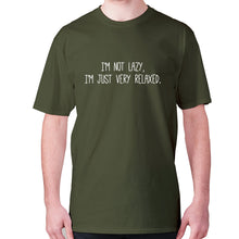 Load image into Gallery viewer, I'm not lazy, I'm just very relaxed - men's premium t-shirt - Military Green / S - Graphic Gear