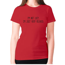 Load image into Gallery viewer, I'm not lazy, I'm just very relaxed - women's premium t-shirt - Red / S - Graphic Gear