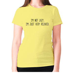 I'm not lazy, I'm just very relaxed - women's premium t-shirt - Yellow / S - Graphic Gear