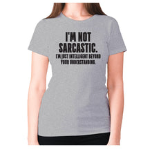Load image into Gallery viewer, I'm not sarcastic. I'm just intelligent beyond your understanding - women's premium t-shirt - Grey / S - Graphic Gear