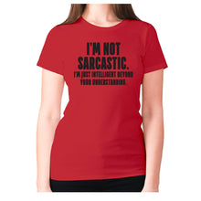 Load image into Gallery viewer, I'm not sarcastic. I'm just intelligent beyond your understanding - women's premium t-shirt - Red / S - Graphic Gear