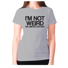 Load image into Gallery viewer, I'm not weird I'm limited edition - women's premium t-shirt - Grey / S - Graphic Gear