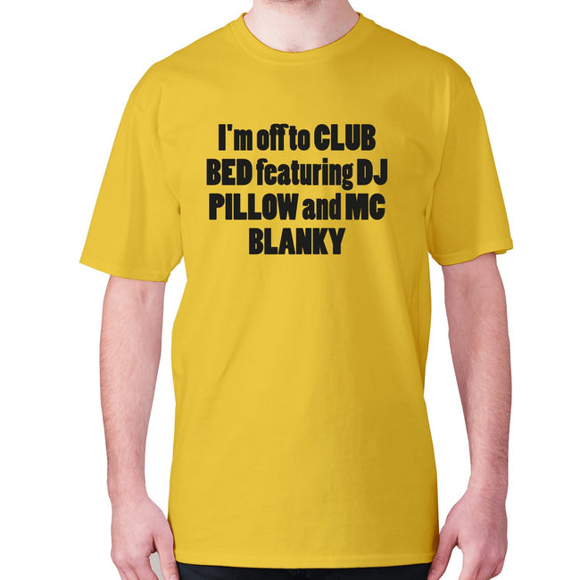 I'm off to club bed featuring dj pillow and mc blanky - men's premium t-shirt - Graphic Gear