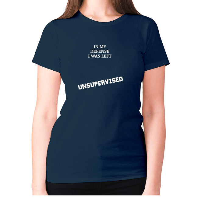 In my defence I was left unsupervised - women's premium t-shirt - Graphic Gear