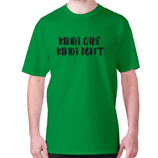 Kinda care Kinda don't - men's premium t-shirt - Graphic Gear