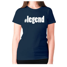 Load image into Gallery viewer, #legend - women's premium t-shirt - Graphic Gear