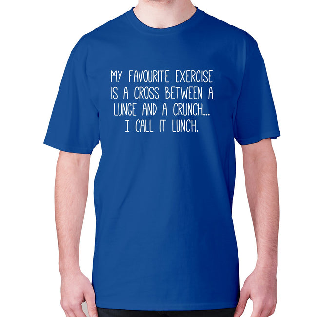 My favourite exercise is a cross between a lunge and a crunch... I call it lunch - men's premium t-shirt - Graphic Gear