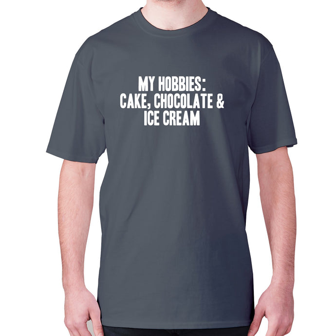 My hobbies are Cake, Chocolate & Ice cream - men's premium t-shirt - Graphic Gear