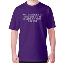 Load image into Gallery viewer, My life is 50% wondering if it's too late to drink coffee and 50% wondering if it's too early to drink alcohol - men's premium t-shirt - Purple / S - Graphic Gear
