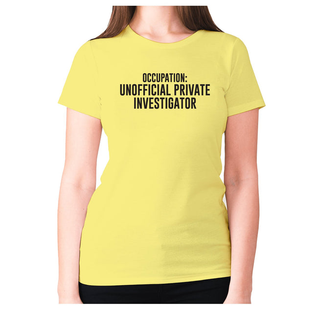 Occupation unofficial private investigator - women's premium t-shirt - Graphic Gear