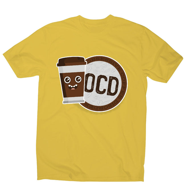 Ocd coffee - men's funny premium t-shirt - Graphic Gear
