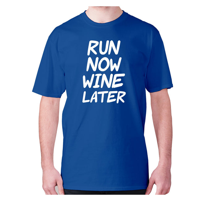 Run now wine later - men's premium t-shirt - Graphic Gear