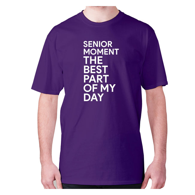 Senior moment the best part of my day - men's premium t-shirt - Graphic Gear