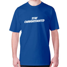 Load image into Gallery viewer, Stay carbohydrated - men's premium t-shirt - Blue / S - Graphic Gear