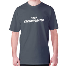 Load image into Gallery viewer, Stay carbohydrated - men's premium t-shirt - Charcoal / S - Graphic Gear