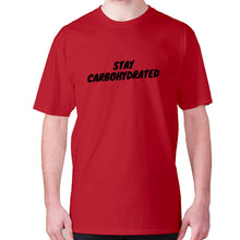 Load image into Gallery viewer, Stay carbohydrated - men's premium t-shirt - Red / S - Graphic Gear