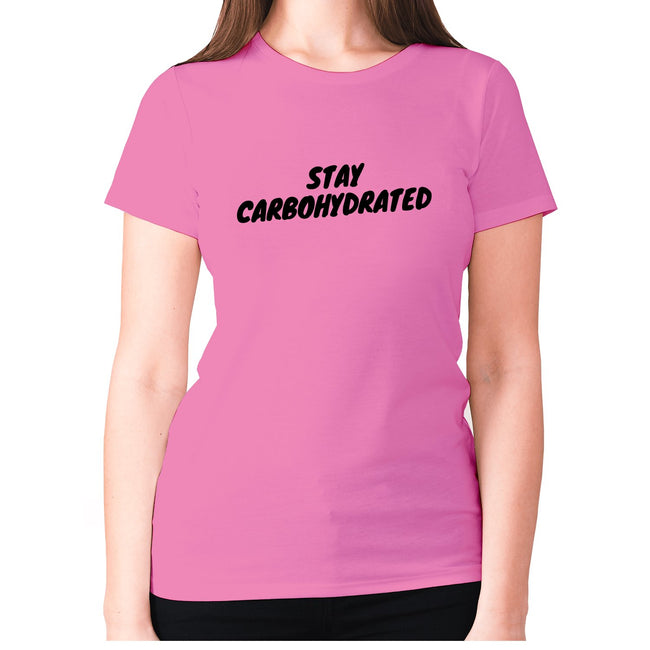Stay carbohydrated - women's premium t-shirt - Graphic Gear
