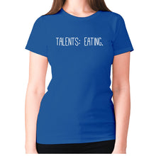 Load image into Gallery viewer, Talents eating - women's premium t-shirt - Blue / S - Graphic Gear