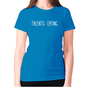 Talents eating - women's premium t-shirt - Sapphire / S - Graphic Gear