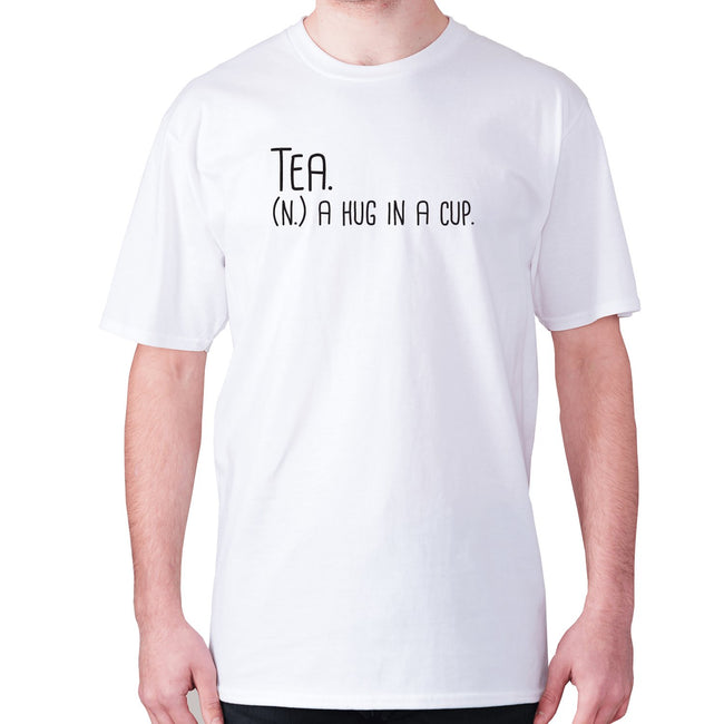 Tea. (n.) a hug in a cup - men's premium t-shirt - Graphic Gear