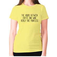 Load image into Gallery viewer, The hours between coffee and wine really are pointless - women's premium t-shirt - Yellow / S - Graphic Gear