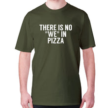 Load image into Gallery viewer, There is no we in pizza - men's premium t-shirt - Military Green / S - Graphic Gear