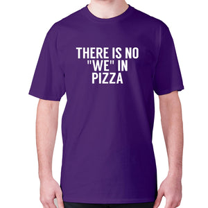 There is no we in pizza - men's premium t-shirt - Purple / S - Graphic Gear
