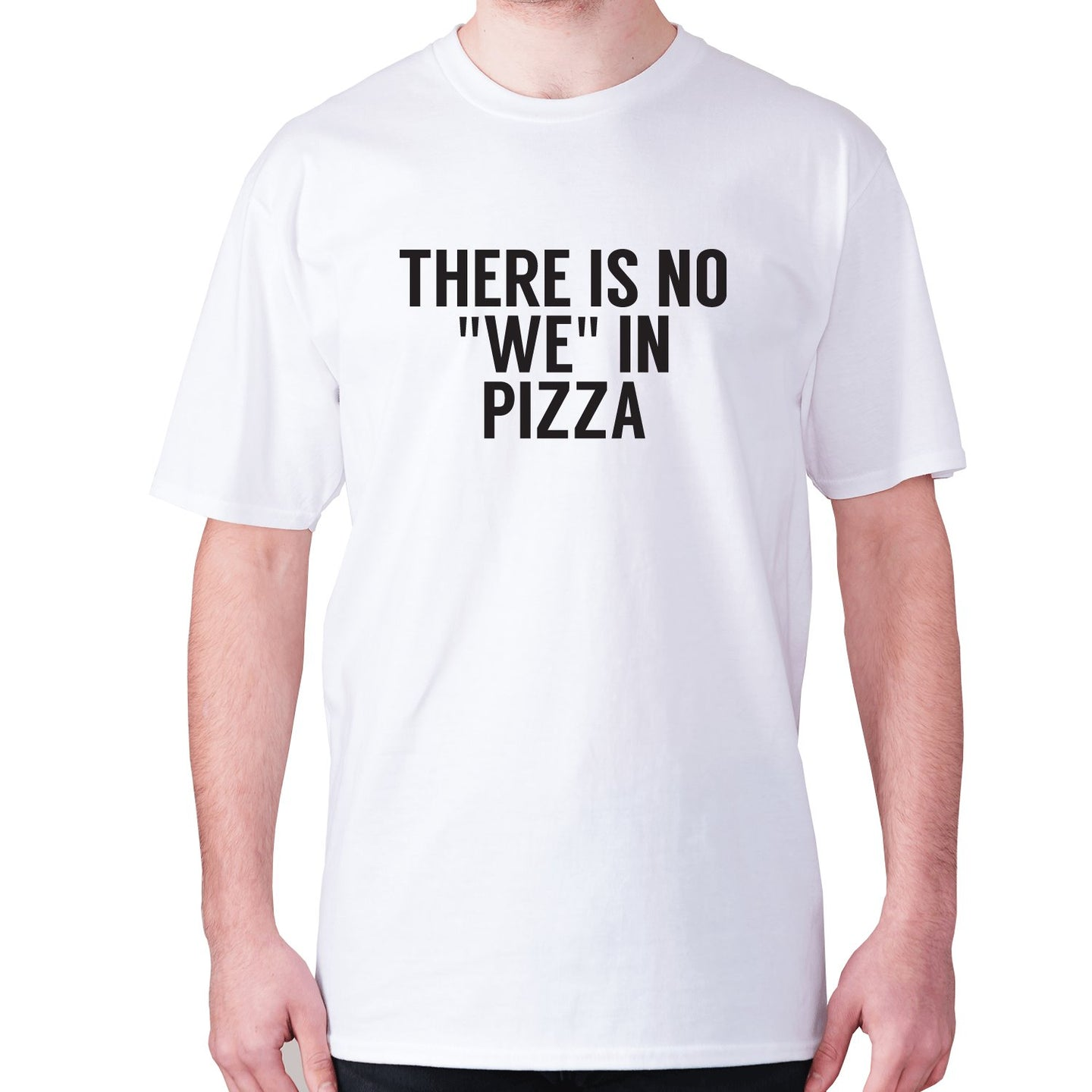 There is no we in pizza - men's premium t-shirt - White / S - Graphic Gear