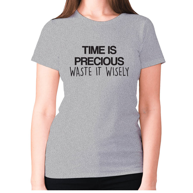 Time is precious waste it wisely - women's premium t-shirt - Graphic Gear