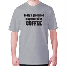 Load image into Gallery viewer, Today's good mood is sponsored by coffee - men's premium t-shirt - Grey / S - Graphic Gear