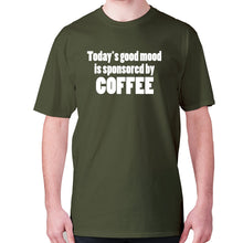 Load image into Gallery viewer, Today's good mood is sponsored by coffee - men's premium t-shirt - Military Green / S - Graphic Gear