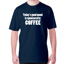 Load image into Gallery viewer, Today's good mood is sponsored by coffee - men's premium t-shirt - Navy / S - Graphic Gear