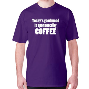 Today's good mood is sponsored by coffee - men's premium t-shirt - Purple / S - Graphic Gear