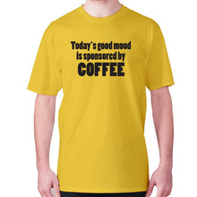 Load image into Gallery viewer, Today's good mood is sponsored by coffee - men's premium t-shirt - Yellow / S - Graphic Gear