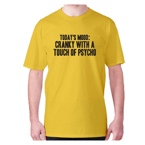 Today's mood cranky with a touch of psycho - men's premium t-shirt - Yellow / S - Graphic Gear