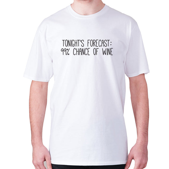 Tonight's forecast 99% chance of wine - men's premium t-shirt - Graphic Gear