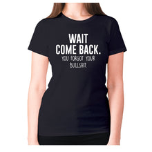 Load image into Gallery viewer, Wait, come back. You forgot your bullshit - women's premium t-shirt - Black / S - Graphic Gear