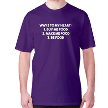 Load image into Gallery viewer, Ways to my heart 1 buy me food 2. Make me food 3. Be food - men's premium t-shirt - Graphic Gear
