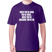 Load image into Gallery viewer, When you're good you're good... when you're awesome you're me - men's premium t-shirt - Purple / S - Graphic Gear