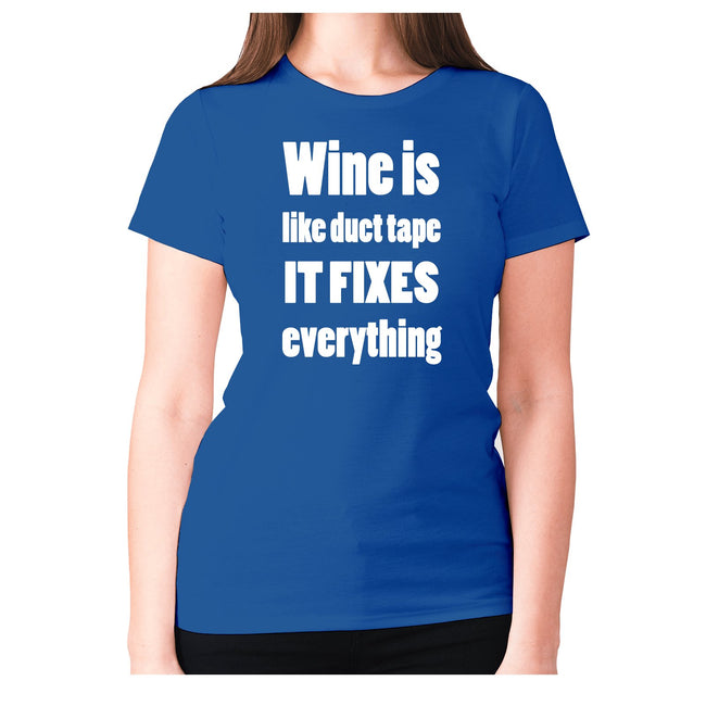 Wine is like duct tape it fixes everything - women's premium t-shirt - Graphic Gear