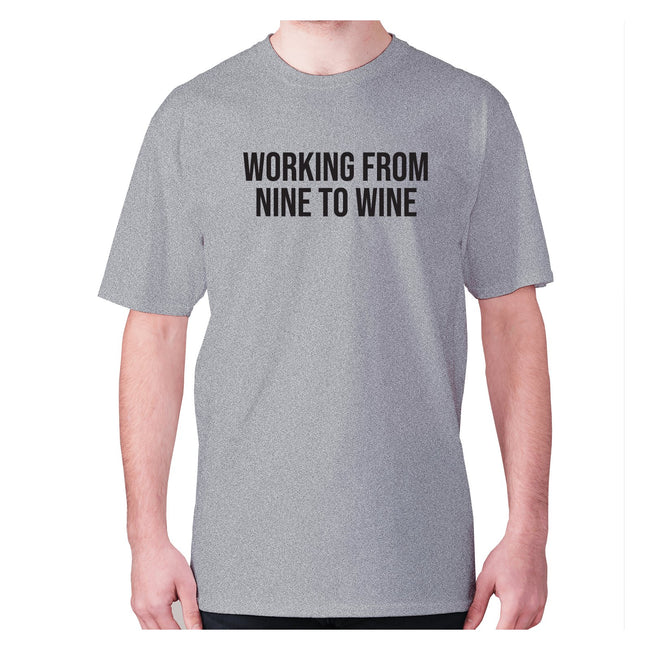 Working from nine to wine - men's premium t-shirt - Graphic Gear
