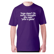 Load image into Gallery viewer, Yoga class Oh sorry, I thought you said, pour a class - men's premium t-shirt - Purple / S - Graphic Gear