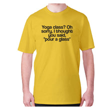 Load image into Gallery viewer, Yoga class Oh sorry, I thought you said, pour a class - men's premium t-shirt - Yellow / S - Graphic Gear
