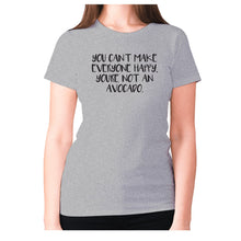 Load image into Gallery viewer, You can't make everyone happy, you're not an avocado - women's premium t-shirt - Grey / S - Graphic Gear